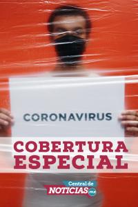 Cobertura Especial sobre Coronavirus en Morelos.